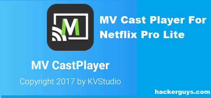 MV Cast Player for Netflix Pro Lite